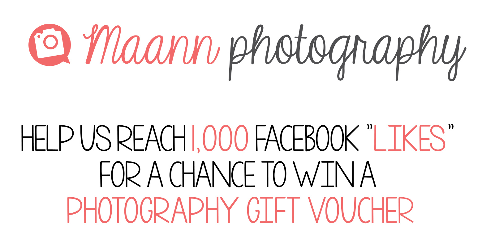 """Help us reach 1,000 Facebook """"Likes"""" for a Chance to Win a PHOTOGRAPHY GIFT VOUCHER"""